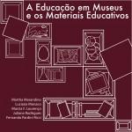 Capa - A Educação em Museus e os Materiais Educativos